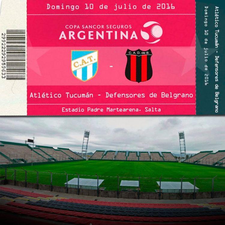 Atlético Tucumán vs Defensores de Belgrano en Salta